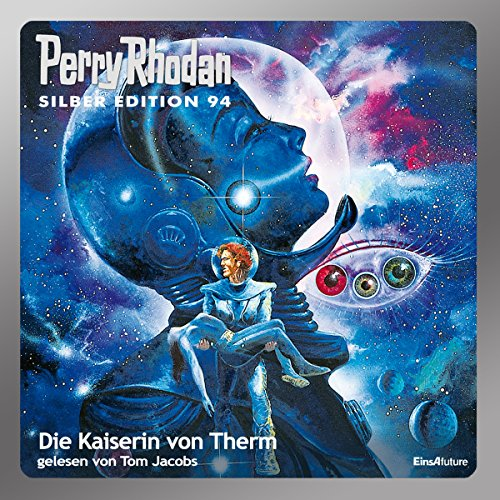 Die Kaiserin von Therm (Perry Rhodan Silber Edition 94) cover art
