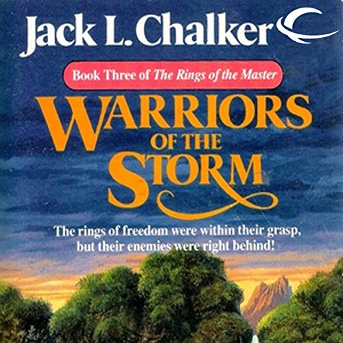 Warriors of the Storm     The Rings of the Master, Book 3              By:                                                                                                                                 Jack L. Chalker                               Narrated by:                                                                                                                                 Jamie Du Pont MacKenzie                      Length: 10 hrs and 26 mins     4 ratings     Overall 5.0