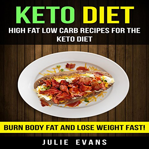 High Fat Low Carb Recipes for the Keto Diet audiobook cover art