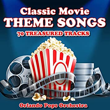 Classic Movie Theme Songs - 70 Treasured Tracks