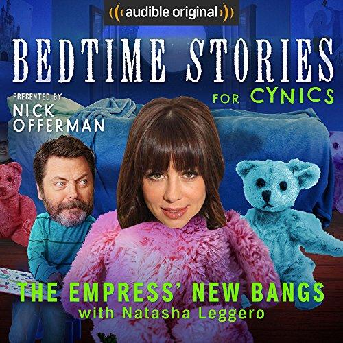 Ep. 6: The Empress' New Bangs With Natasha Leggero (Bedtime Stories for Cynics) audiobook cover art