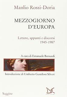 Mezzogiorno d'Europa. Lettere, appunti e discorsi (1945-1987)