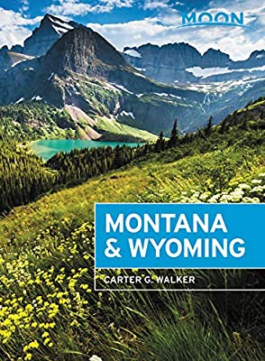 Moon Montana & Wyoming: With Yellowstone and Glacier National Parks (Travel Guide) from Moon Travel