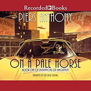 On a Pale Horse     Incarnations of Immortality, Book One              By:                                                                                                                                 Piers Anthony                               Narrated by:                                                                                                                                 George Guidall                      Length: 12 hrs and 49 mins     2,106 ratings     Overall 4.3