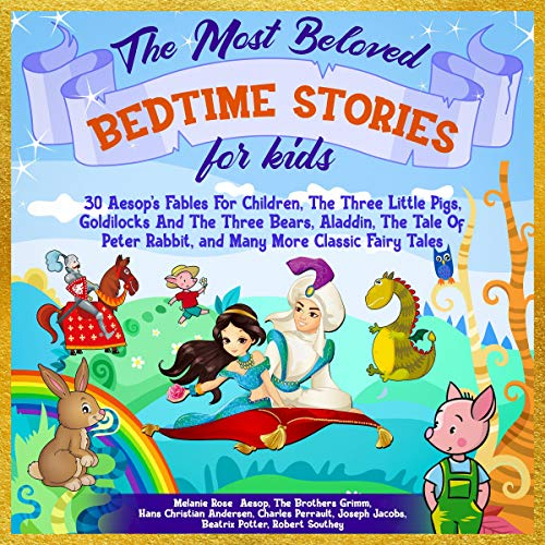 The Most Beloved Bedtime Stories for Kids: 30 Aesop's Fables for Children, The Three Little Pigs, Goldilocks and the Thre...