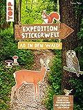 Expedition Stickerwelt - Ab in den Wald!: Stickern auf Fotohintergründen