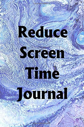 Reduce Screen Time Journal: Use the Reduce Screen Time Journal to help you reach your new year's resolution goals