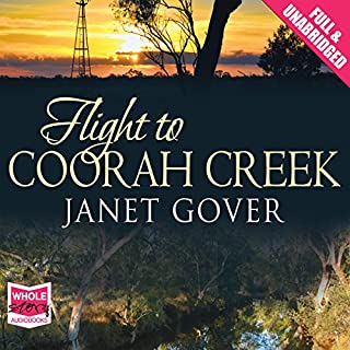 Flight to Coorah Creek                   By:                                                                                                                                 Janet Gover                               Narrated by:                                                                                                                                 Federay Holmes                      Length: 9 hrs and 12 mins     5 ratings     Overall 4.6