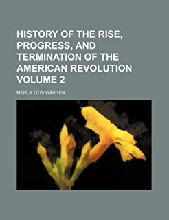 History of the Rise, Progress, and Termination of the American Revolution Volume 2