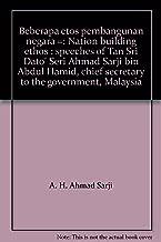Beberapa etos pembangunan negara =: Nation building ethos : speeches of Tan Sri Dato' Seri Ahmad Sarji bin Abdul Hamid, chief secretary to the government, Malaysia