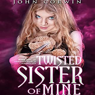 Twisted Sister of Mine     Overworld Chronicles, Book 5              Written by:                                                                                                                                 John Corwin                               Narrated by:                                                                                                                                 Austin Rising                      Length: 13 hrs and 14 mins     Not rated yet     Overall 0.0