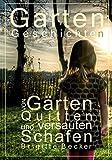 Gartengeschichten Von Gärten, Quitten und versauten Schafen