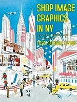 ショップイメージグラフィックス イン ニューヨーク―SHOP IMAGE GRAPHICS IN NY