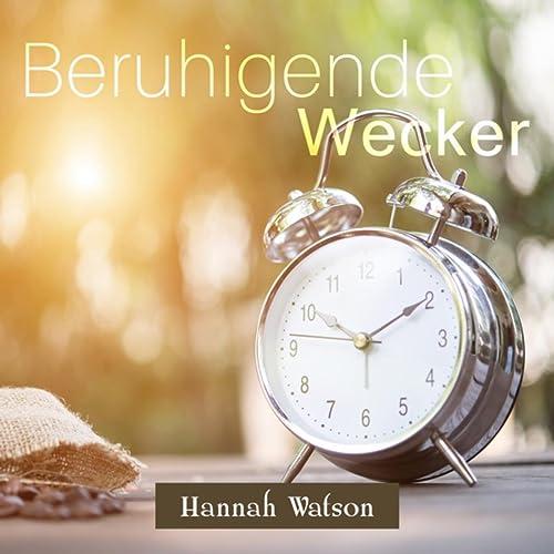 Beruhigende Wecker By Hannah Watson On Amazon Music Amazoncom