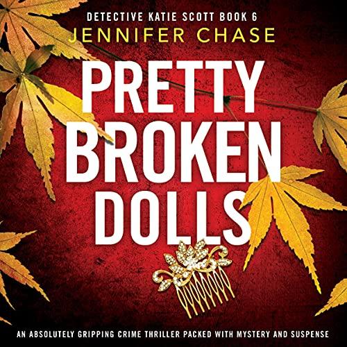 Pretty Broken Dolls Audiobook By Jennifer Chase cover art