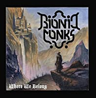 Where We Belong by Bionic Monks