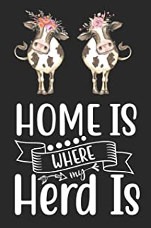 Home Is Where My Herd Is: Farm Cow Journal To Write In For Women Cow Farming Rural