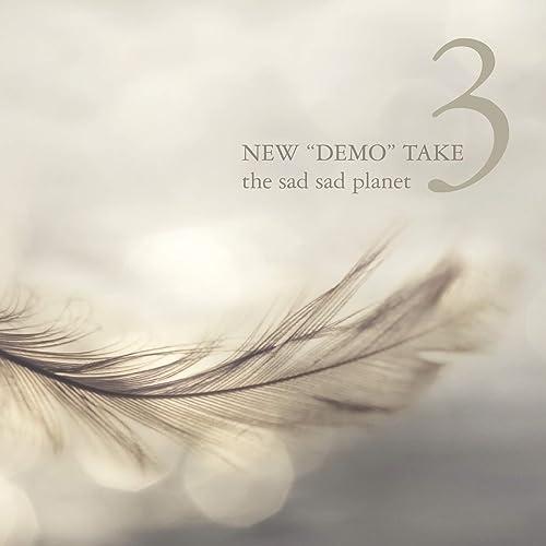 "NEW ""DEMO"" TAKE 3"