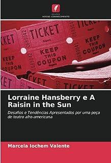 Lorraine Hansberry e A Raisin in the Sun: Desafios e Tendências Apresentados por uma peça de teatro afro-americana (Portug...