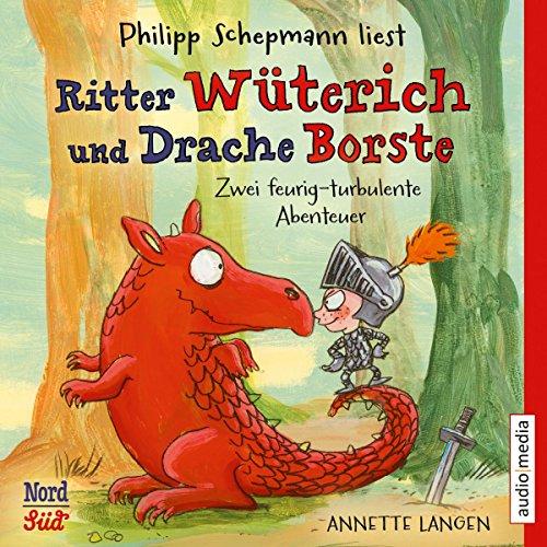 Ritter Wüterich und Drache Borste: Zwei feurig-turbulente Abenteuer