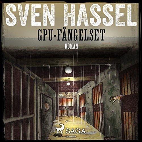 GPU-fängelset     Sven Hassel-serien 13              Autor:                                                                                                                                 Sven Hassel                               Sprecher:                                                                                                                                 Håkan Mohede                      Spieldauer: 11 Std. und 34 Min.     Noch nicht bewertet     Gesamt 0,0