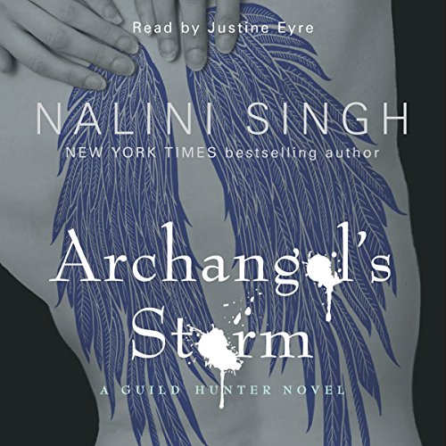 Archangel's Storm     Guild Hunter Series, Book 5              By:                                                                                                                                 Nalini Singh                               Narrated by:                                                                                                                                 Justine Eyre                      Length: 11 hrs and 17 mins     12 ratings     Overall 4.8