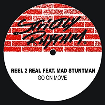 Go On Move (feat. The Mad Stuntman)