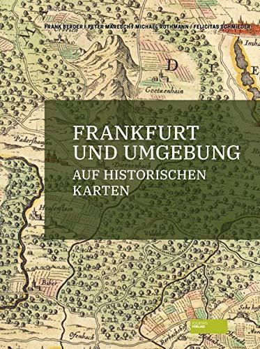 Frankfurt und Umgebung auf historischen Karten