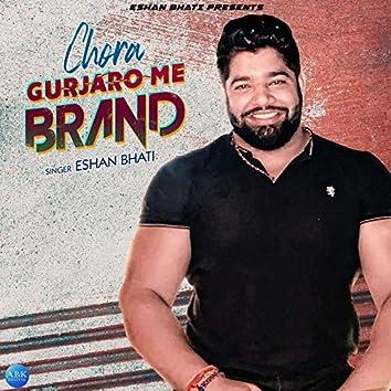 Chora Gurjaro Me Brand - Single