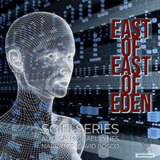 East of East of Eden     SciFi Stories, Book 1              By:                                                                                                                                 Michael Lynes                               Narrated by:                                                                                                                                 David Bosco                      Length: 1 hr and 42 mins     3 ratings     Overall 5.0