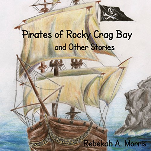 Pirates of Rocky Crag Bay and Other Stories audiobook cover art