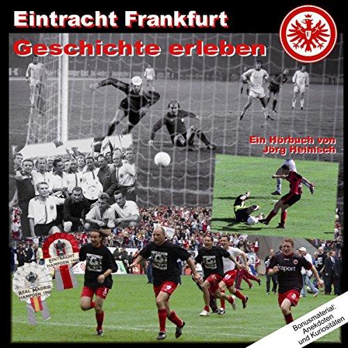 Eintracht Frankfurt. Geschichte erleben Titelbild