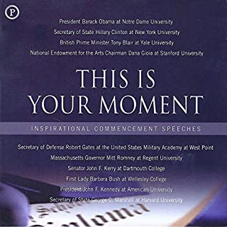 This Is Your Moment     Inspirational Commencement Speeches              By:                                                                                                                                 Phoenix Books                               Narrated by:                                                                                                                                 Barack Obama,                                                                                        Hillary Clinton,                                                                                        Tony Blair,                   and others                 Length: 2 hrs and 25 mins     5 ratings     Overall 3.8