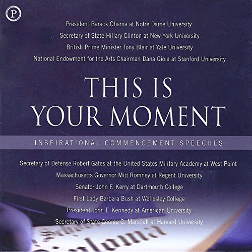 This Is Your Moment     Inspirational Commencement Speeches              By:                                                                                                                                 Phoenix Books                               Narrated by:                                                                                                                                 Barack Obama,                                                                                        Hillary Clinton,                                                                                        Tony Blair,                   and others                 Length: 2 hrs and 25 mins     Not rated yet     Overall 0.0