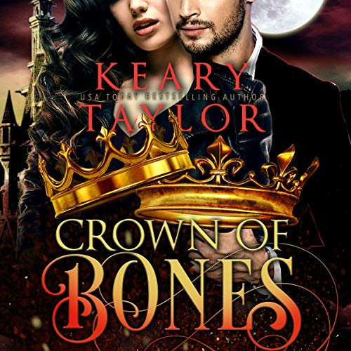 Crown of Bones: Blood Descendant Universe     Crown of Death, Book 4              By:                                                                                                                                 Keary Taylor                               Narrated by:                                                                                                                                 Claire Buchignani                      Length: 8 hrs and 47 mins     5 ratings     Overall 5.0