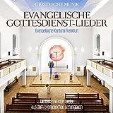 Evangelische Gottesdienst - Lieder - Evangelische Kantorei Frankfurt