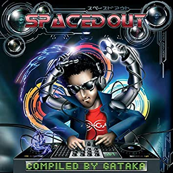 Spaced Out by Gataka