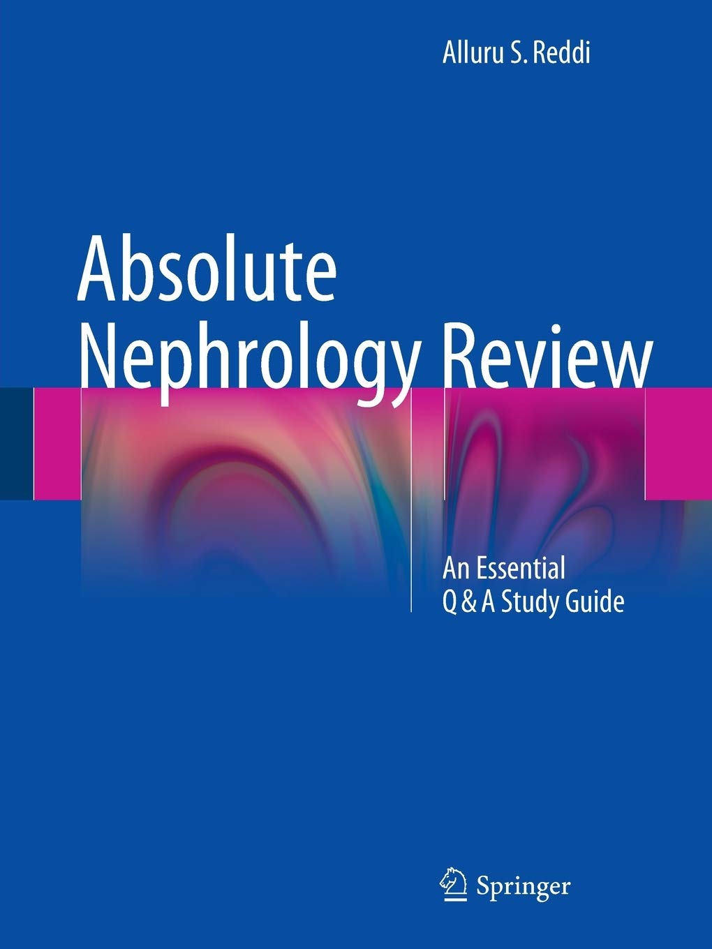 Absolute Nephrology Review: An Essential Q & A Study Guide