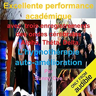 Excellente performance académique     Garanti pour améliorer votre performance d'au moins 25%!              Written by:                                                                                                                                 Sunny Oye                               Narrated by:                                                                                                                                 Therapeutick                      Length: 1 hr and 58 mins     Not rated yet     Overall 0.0