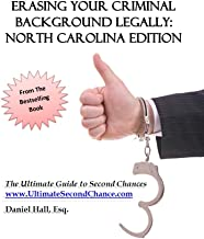 Erasing Your Criminal Background Legally: The Ultimate Guide to Second Chances - North Carolina Edition