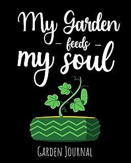 My Garden Feeds My Soul: Garden Journal, Planner & Gardener Organizer | Gifts For Gardening Lovers