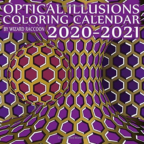 Optical Illusions Coloring Calendar: Wall Calendar With Hippie Trippy and Psychedelic Effect Drawings for High-Minded Adults (2020-2021 Calendars Series)