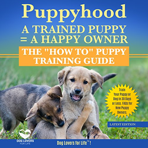 Couverture de Puppyhood: A Trained Puppy = A Happy Owner