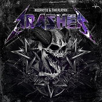 Neophyte 055 - Trasher!
