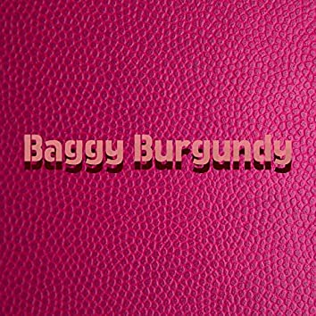 Baggy Burgundy