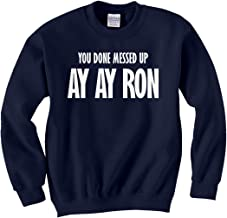 Indica Plateau You Done Messed up Ay Ay Ron Unisex Kids Sweatshirt