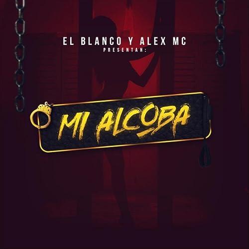 reputable site 61966 b0e7a Mi Alcoba (feat. El Blanco) by Alex MC on Amazon Music ...