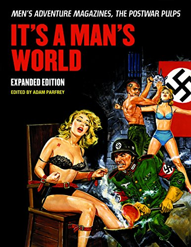 Compare Textbook Prices for It's A Man's World: Men's Adventure Magazines, The Postwar Pulps, Expanded Edition Revised Edition ISBN 9781627310116 by Parfrey, Adam