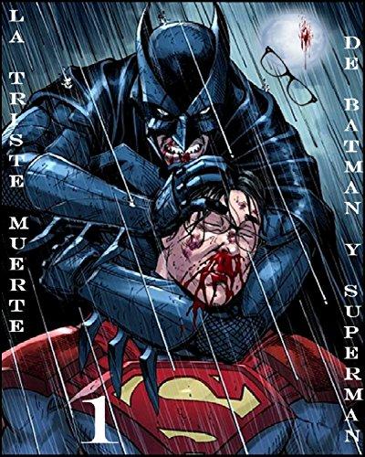 LA TRISTE MUERTE DE BATMAN Y SUPERMAN (CUENTOS QUE NO SON CUENTOS nº 1)