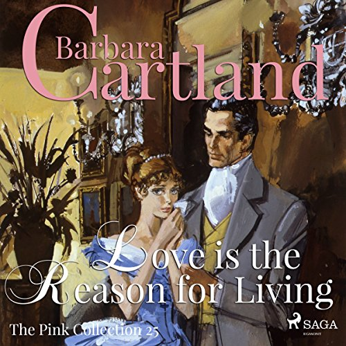 Love is the Reason for Living (The Pink Collection 25) audiobook cover art